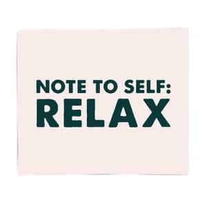Note To Self: Relax Fleece Blanket