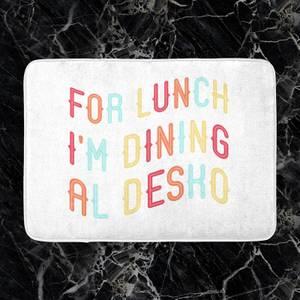 For Lunch I'm Dining Al Desko Bath Mat