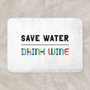 Save Water, Drink Wine Bath Mat