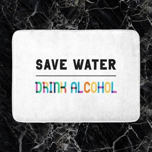 Save Water, Drink Alcohol Bath Mat