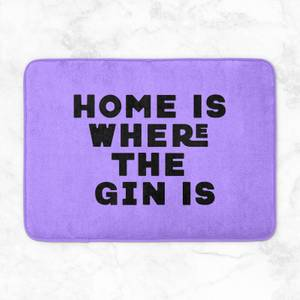 Home Is Where The Gin Is Bath Mat