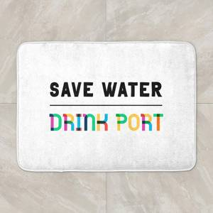 Save Water, Drink Port Bath Mat
