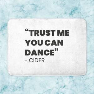 Trust Me You Can Dance - Cider Bath Mat