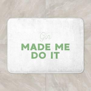 Gin Made Me Do It Bath Mat