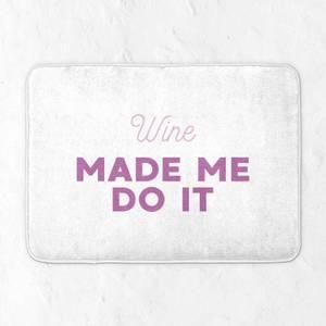 Wine Made Me Do It Bath Mat