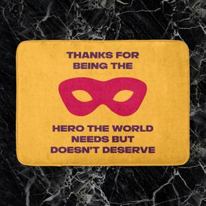 Thanks For Being A Hero! Bath Mat