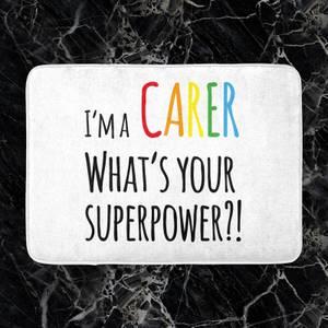 I'm A Carer What's Your Super Power Bath Mat