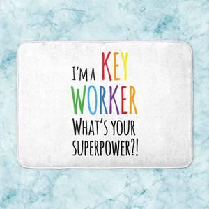 I'm A Key Worker What's Your Super Power Bath Mat