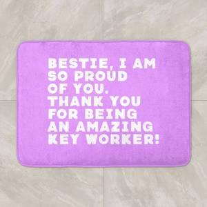 Bestie, I Am So Proud Of You Bath Mat