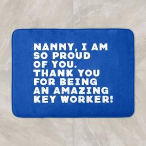 Nanny, I Am So Proud Of You. Bath Mat