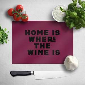 Home Is Where The Wine Is Chopping Board