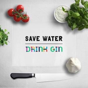 Save Water, Drink Gin Chopping Board
