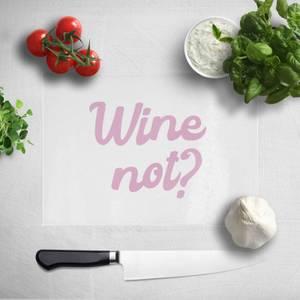 Wine Not? Chopping Board