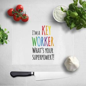 I'm A Key Worker What's Your Super Power Chopping Board