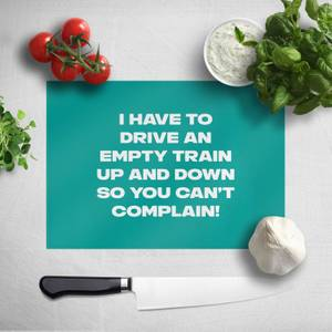 Driving Empty Trains Chopping Board