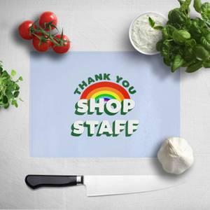 Thank You Shop Staff Chopping Board