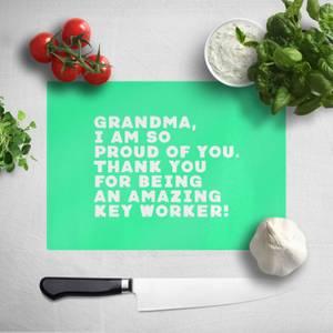 Grandma, I Am So Proud Of You. Chopping Board