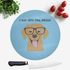 I Can Work From Home Too, Human Round Chopping Board