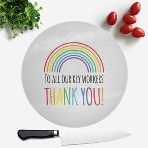To All Our Key Workers Thank You! Round Chopping Board