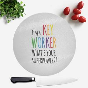 I'm A Key Worker What's Your Super Power Round Chopping Board