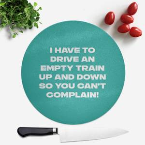 Driving Empty Trains Round Chopping Board