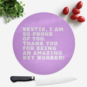 Bestie, I Am So Proud Of You Round Chopping Board