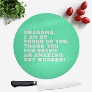 Grandma, I Am So Proud Of You. Round Chopping Board