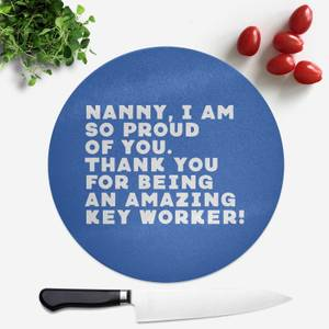 Nanny, I Am So Proud Of You. Round Chopping Board