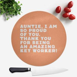 Auntie, I Am So Proud Of You. Round Chopping Board