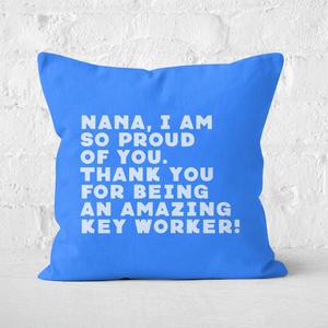 Nana, I Am So Proud Of You Square Cushion