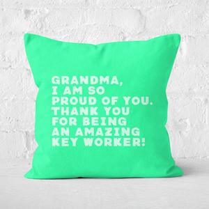 Grandma, I Am So Proud Of You. Square Cushion