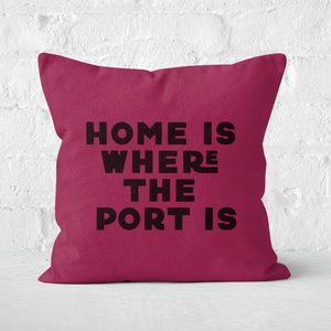 Home Is Where The Port Is Square Cushion