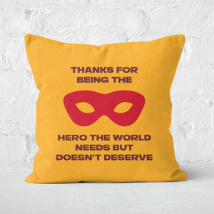 Thanks For Being A Hero! Square Cushion