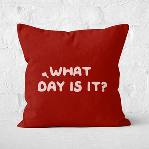 What Day Is It? Square Cushion