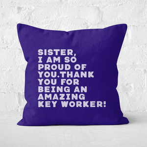 Sister, I Am So Proud Of You. Square Cushion