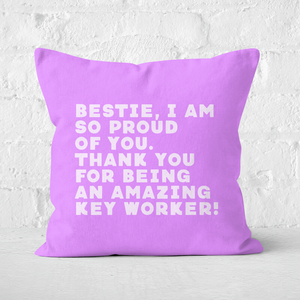 Bestie, I Am So Proud Of You Square Cushion