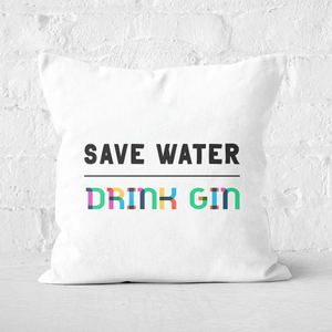Save Water, Drink Gin Square Cushion