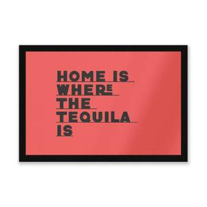 Home Is Where The Tequila Is Entrance Mat