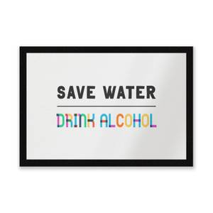 Save Water, Drink Alcohol Entrance Mat