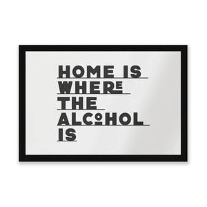 Home Is Where The Alcohol Is Entrance Mat