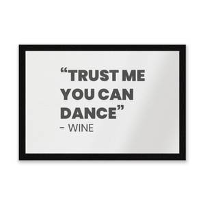 Trust Me You Can Dance - Wine Entrance Mat