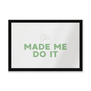 Gin Made Me Do It Entrance Mat