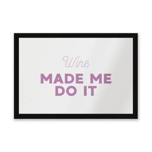 Wine Made Me Do It Entrance Mat