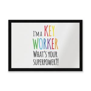 I'm A Key Worker What's Your Super Power Entrance Mat