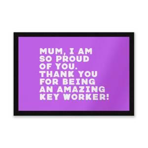 Mum, I Am So Proud Of You. Entrance Mat