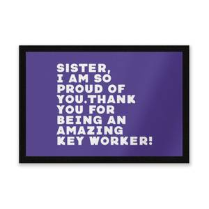 Sister, I Am So Proud Of You. Entrance Mat