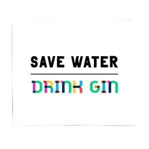 Save Water, Drink Gin Fleece Blanket