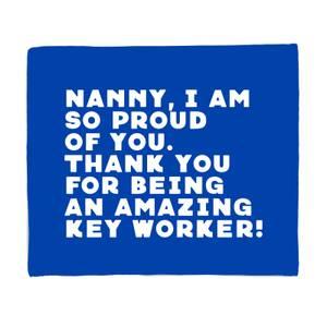 Nanny, I Am So Proud Of You. Fleece Blanket