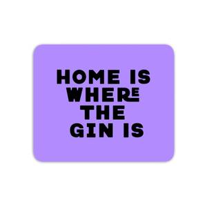 Home Is Where The Gin Is Mouse Mat