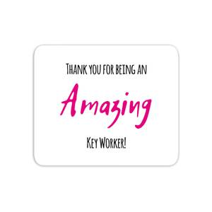Thank You For Being An Amazing Key Worker! Mouse Mat